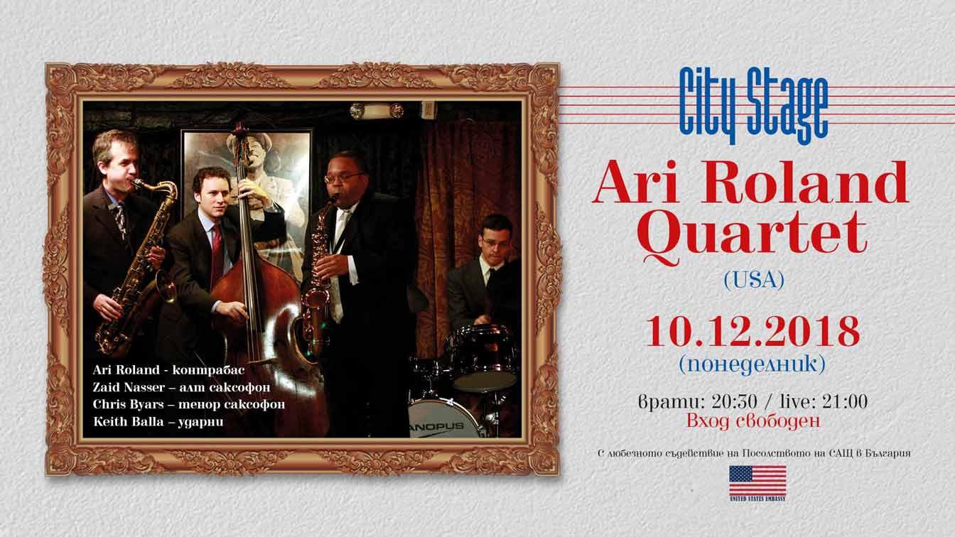 Ari Roland Quartet (USA) | 10 декември 2018г. 20:30ч. City Stage