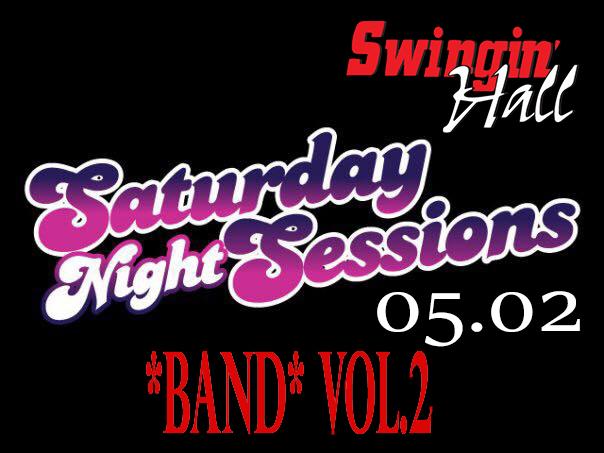 02 февруари 2019 г. 22:30ч. Swingin' Hall | Saturday Night Session *Band* Vol.2