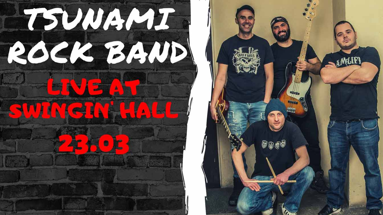 23 март 2019 г. 22:30 ч. Swingin' Hall | Tsunami Rock Band