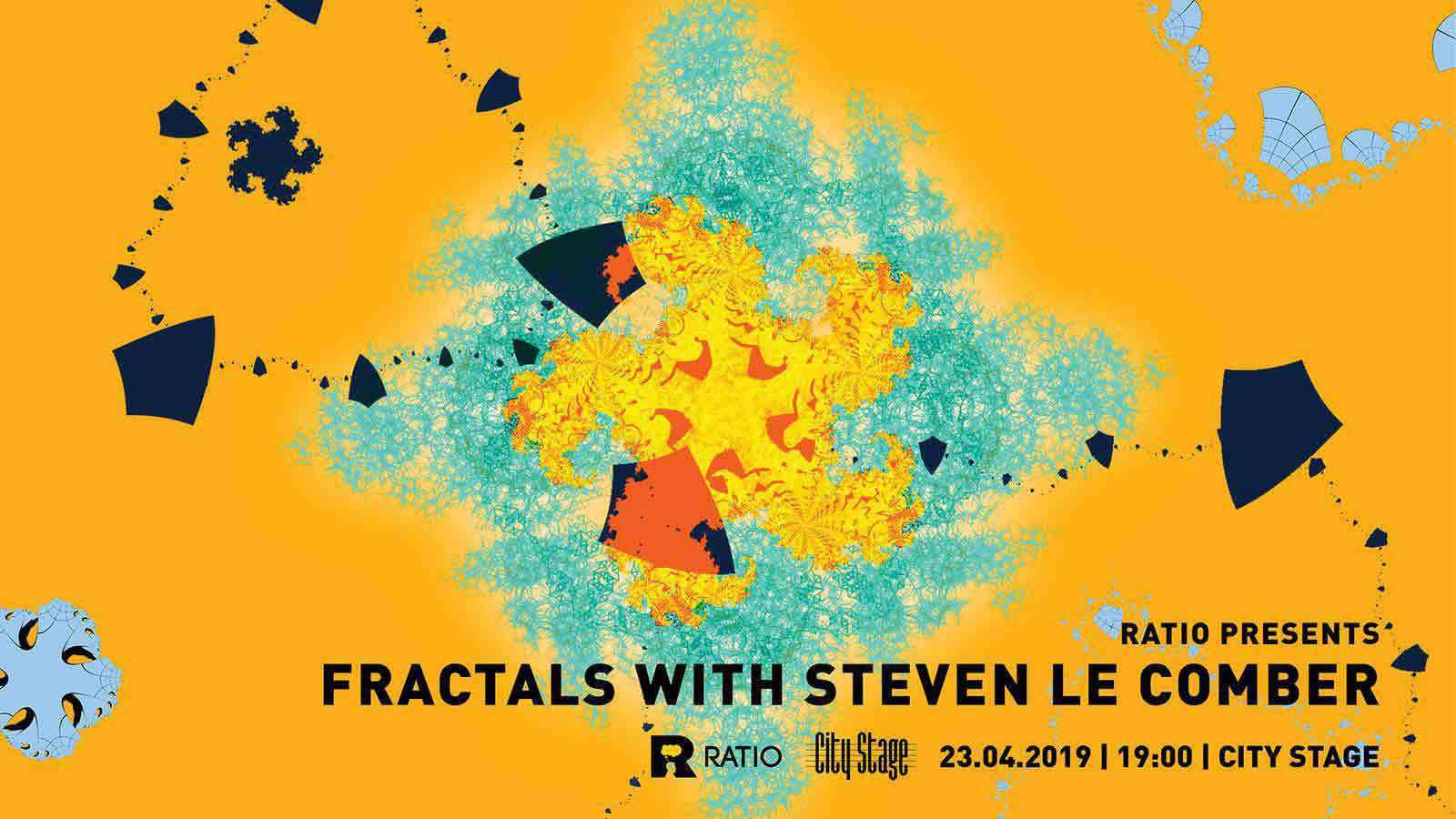 23 април 2019 г. 19:00 ч. City Stage | Ratio presents: Fractals with Steven Le Comber