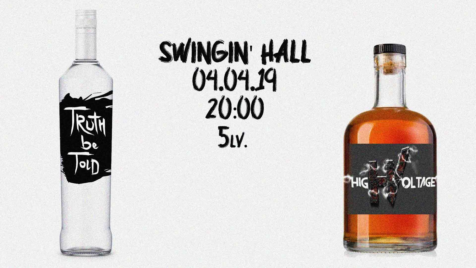 04 април 2019 г. 20:00 ч. Swingin' Hall | Truth be Told & High Voltage