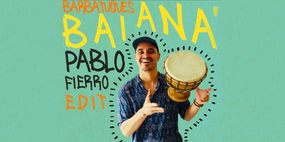 Pablo Fierro ни представя класиката BARBATUQUES – BAIANÁ